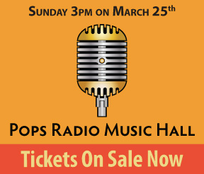 Pops Radio Music Hall Show Tickets On Sale Now