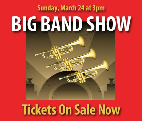 Don't Miss Our Big Band Show on March 24